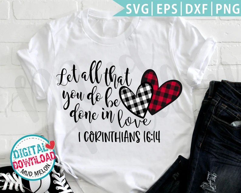 Download Let all that you do be done in love Svg Valentine SVG | Etsy