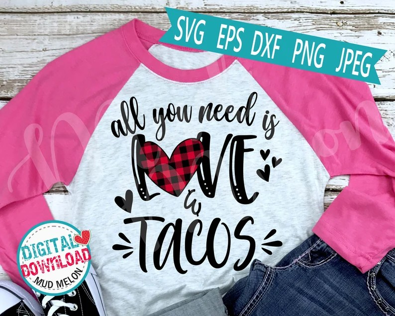 Download All You Need Is Love and Tacos Svg Eps Dxf Png Cut File ...