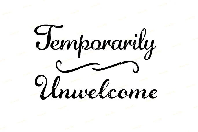 Download Temporarily Unwelcome SVG Cut File Download Cricut ...