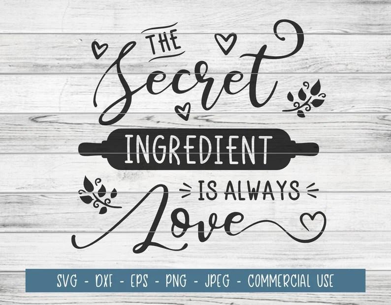 Download The secret ingredient is always love kitchen quote SVG Cut ...