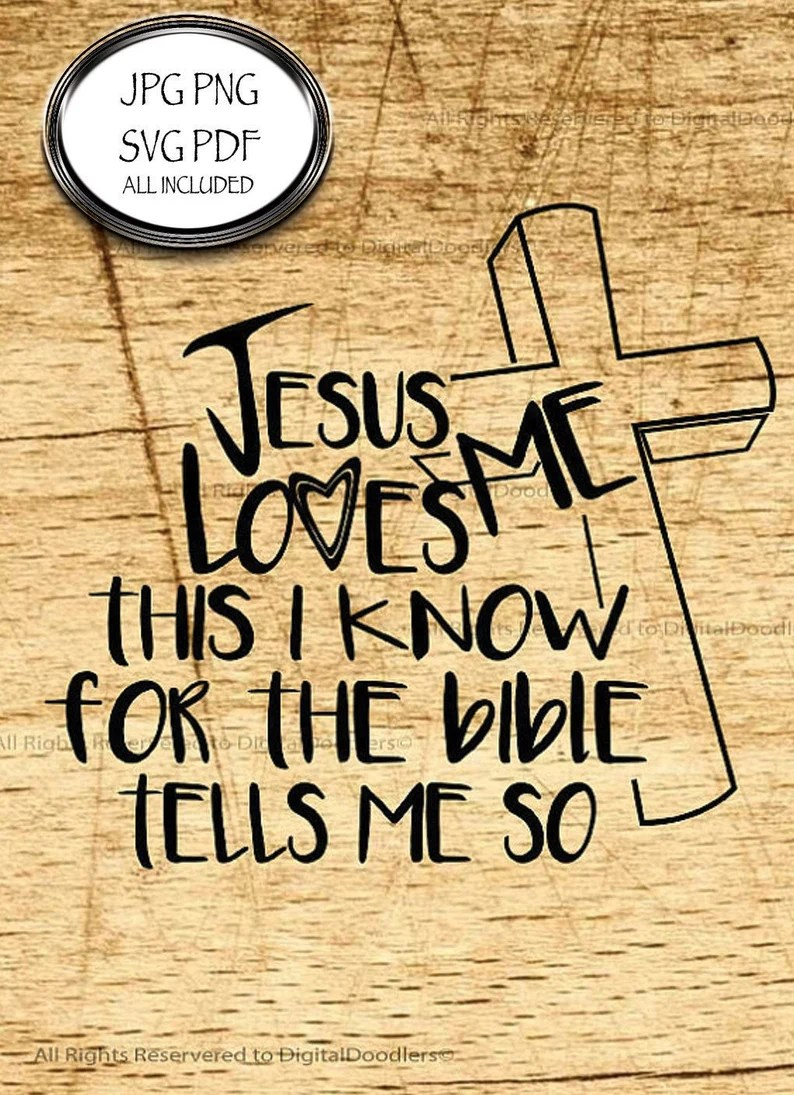 Download Jesus Loves Me This I Know For The Bible Tells Me So PNG ...