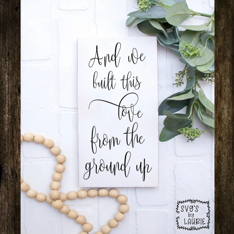 Download And we built this love from the ground up SVG Wedding SVG ...