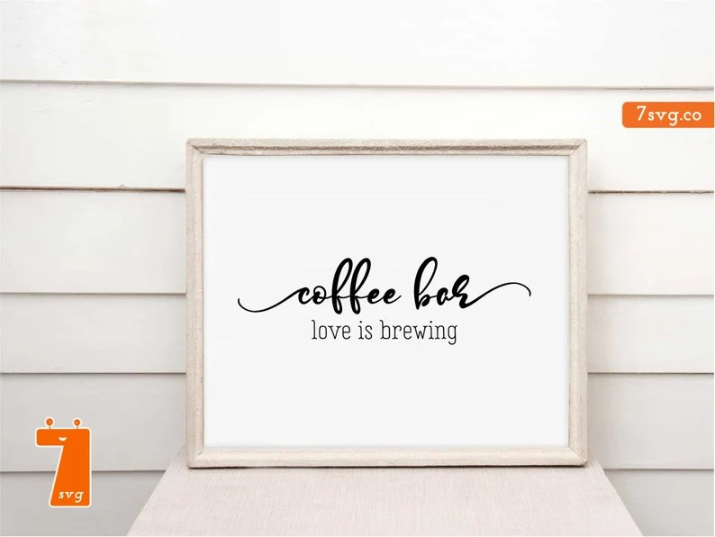 Download Coffee Bar Love is Brewing SVG Kitchen Sign Coffee SVG ...