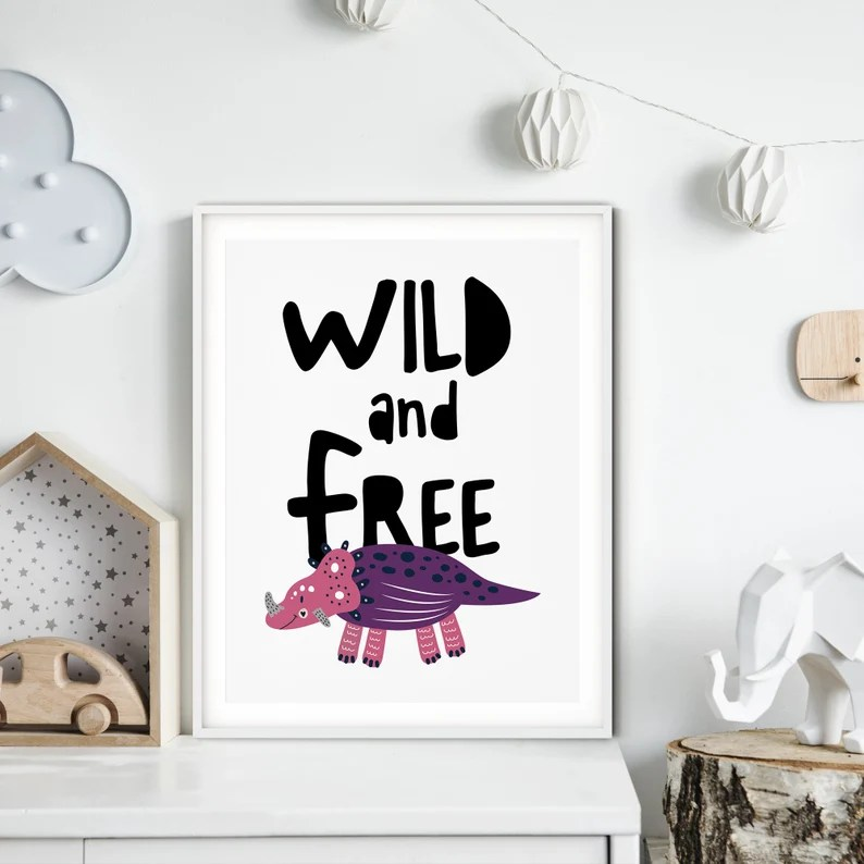 Printable Dinosaur Decor Kids Wall Art Girl Dinosaur Kids Room Decor Wild And Free Dinosaur Print Nursery Wall Decor Digital Prints Art Collectibles Minyamarket Com