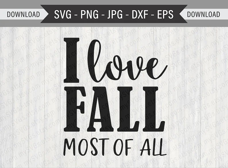 Download SVG cut file I Love Fall Most Of All / svg png jpg dxf | Etsy