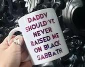 Cosy Book Cult daddy should've never raised me on Black Sabbath mug galaxy space print metalhead goth