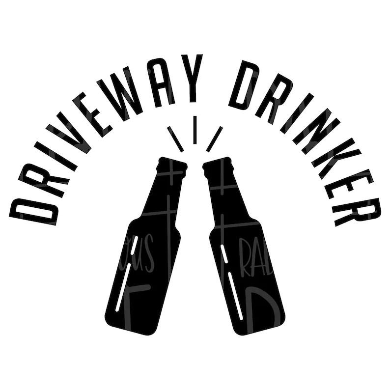 Download Driveway Drinker Beer Bottle Drinking Sayings SVG EPS PNG ...