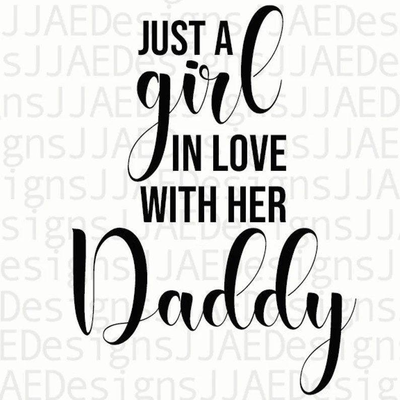 Download Just a Daddy in Love with His Girl svg Just a Girl in Love ...