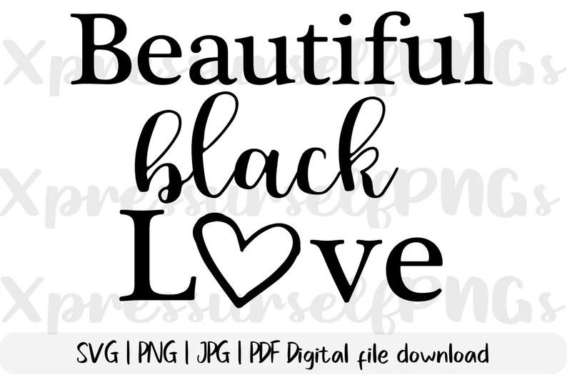 Beautiful Black Love SVG Cut File Black Lives Matter SVG ...