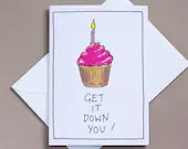 Get It Down You – birthday card