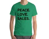 Peace. Love. Sales Short-Sleeve Unisex T-Shirt