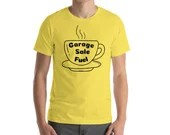 Coffee is Garage Sale Fuel Short-Sleeve Unisex T-Shirt