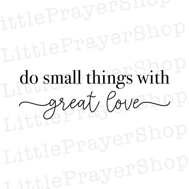 Download Do Small Things With Great Love SVG File Cut File for ...