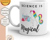 Science Is Magical - Science Geek mug -Perfect for any Unicorn and Science Lover Mug