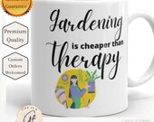 Gardening Is Cheaper Than Therapy - White glossy mug - Gardener Mug -  Gardener Gift -  Gardener present - Gardening Therapy Mug -