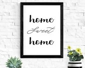 Home Sweet Home Printable, home decor, living room decor, family quote, large print apartment decor wall art download 8x10 11x14 16x20 18x24