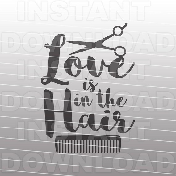 Download Love is in the Hair SVG FileHair Stylist SVGHairdresser   Etsy