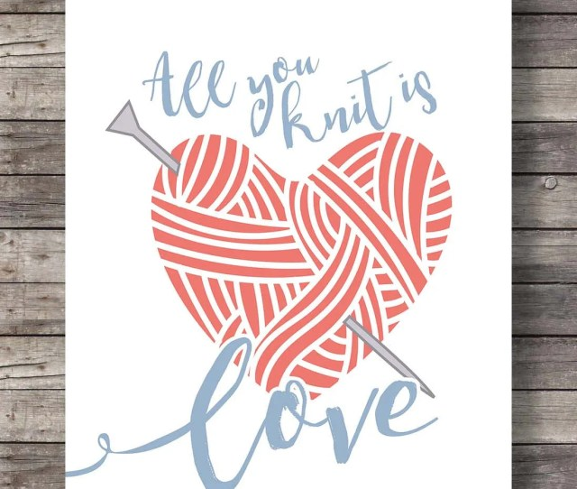 Knitting Printable Art Love Art Print All You Knit Is Love Red Grey Heart Ball Wool Hand Lettered Printable Art Motivational Quote Wool
