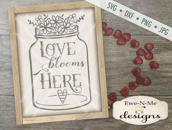 Download Valentine SVG Love Blooms Here svg Mason Jar svg Heart   Etsy