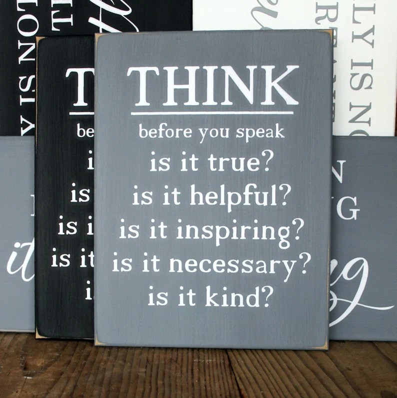 Think Before You Speak Sign Inspirational Wise Words image 0