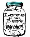 Love Is The Best Ingredient Ball Jar Sublimation Designstock Etsy