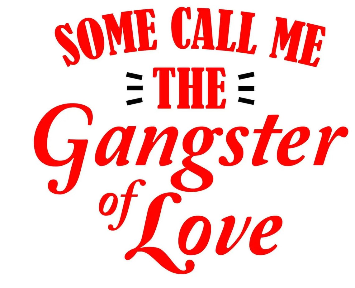 Download Some Call Me the Gangster of Love SVG PDF PNG Jpg Dxf Eps ...