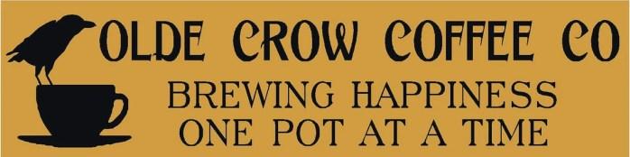 Olde Crow Coffee  Primitive Stencil 7 mil  Mylar Reusable Free image 0