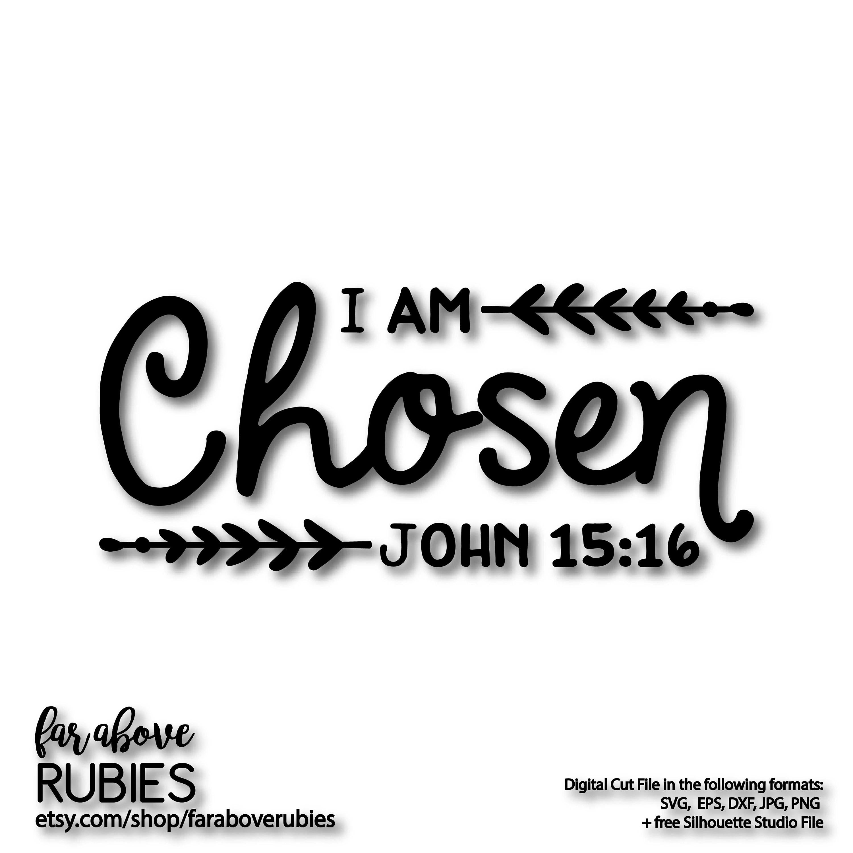 I Am Chosen John 15 16 Bible Verse Svg Eps Dxf
