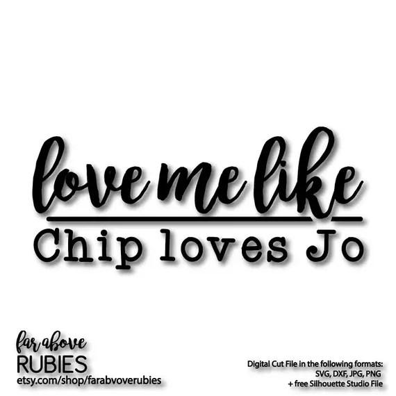 Download Love Me Like Chip Loves Jo SVG EPS dxf png jpg digital   Etsy