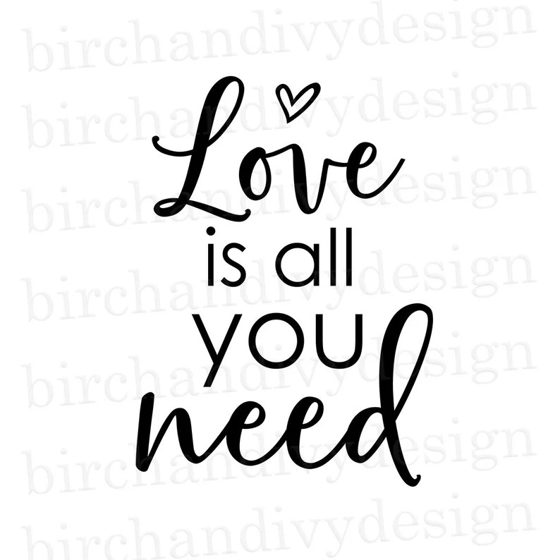 Download Love Is All You Need SVG File Instant Download for Cricut ...