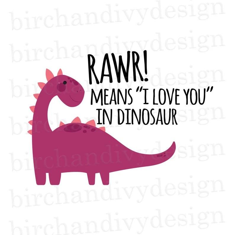 Download Rawr Means I Love You In Dinosaur SVG File Cut File ...