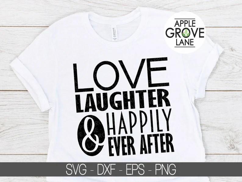Download Love Laughter Svg Happily Ever After Svg Marriage Svg | Etsy