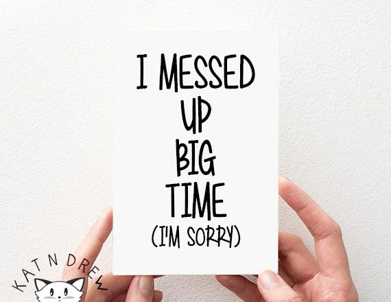 I Messed Up Big Time I'm Sorry Card. I'm Sorry | Etsy