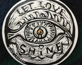 "Let Love Shine, vinyl sticker 4"""