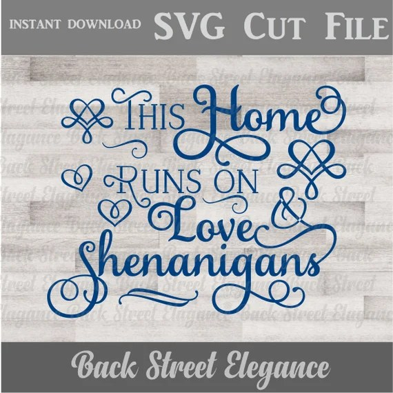 Download This Home Runs On Love and Shenanigans SVG Cut File Wood ...