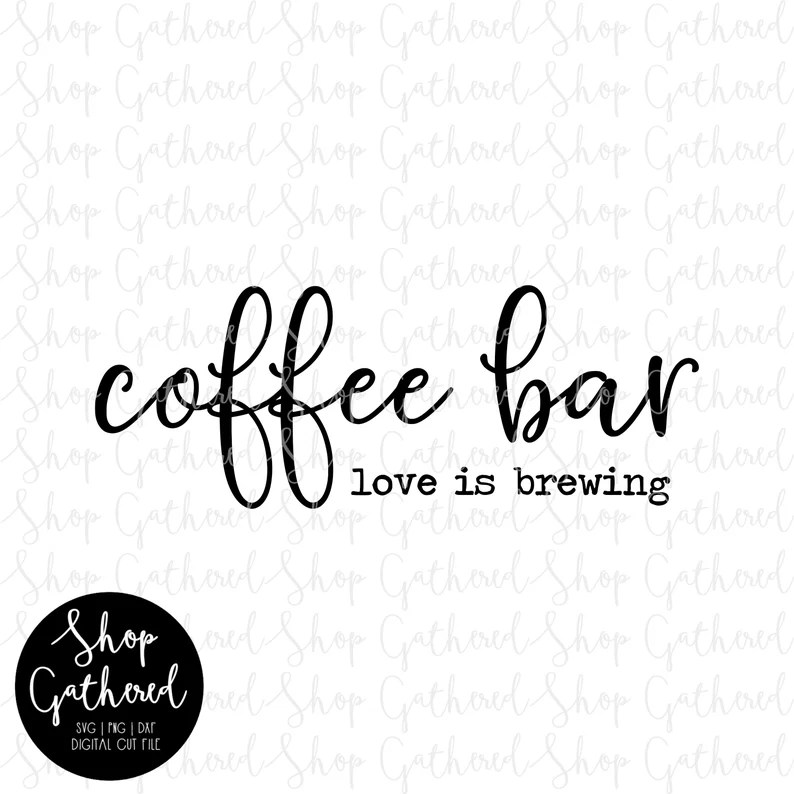 Download Coffee Bar Love is Brewing svg png cut file svg wood | Etsy