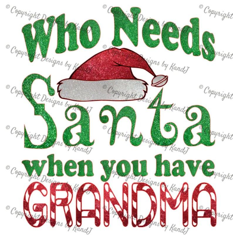 Download Who Needs Santa when you have Grandma SVG christmas SVG ...