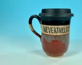 Nevertheless She Persisted Travel Mug in Black and Red // Handmade Ceramic Mug // Gifts  for Feminists - READY TO SHIP