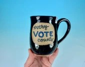 Every Vote Counts Mug in Black // Handmade Ceramic Mug // Gifts for Voters - READY TO SHIP