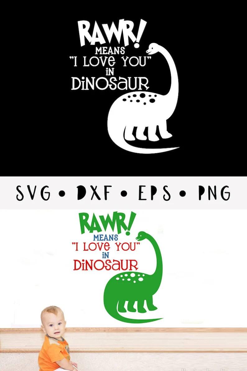 Download Rawr means I love you in Dinosaur SVG/ Instant Download ...