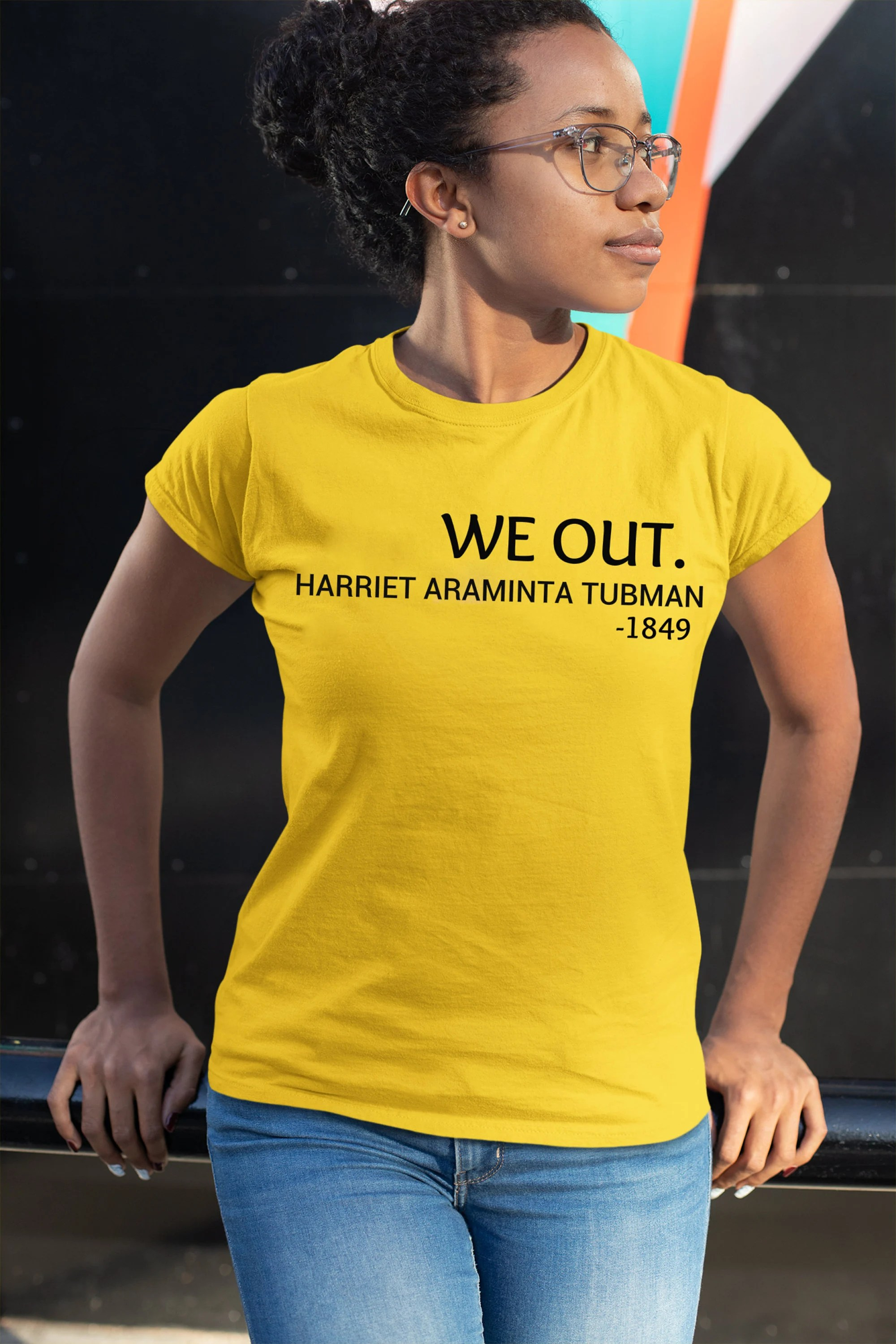 We Out Harriet Tubman Tee Black History Women S History