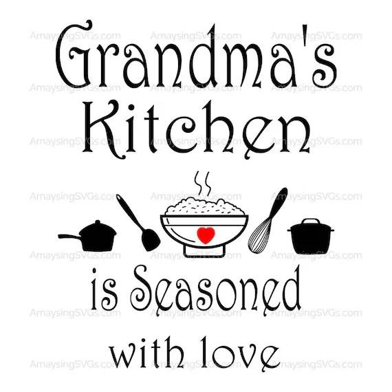 Download SVG Grandmas Kitchen is Seasoned with Love Kitchen decal ...