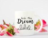 Livin the Dream Coffee Mu...