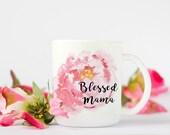 Blessed Mama Coffee Mug, ...