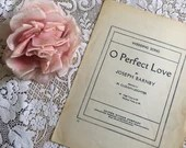 Vintage Antique 1932 O PERFECT LOVE Sheet Music WEDDING Song 1900s by Joseph Barnby for Organ or Piano Oliver Ditson Co Eternal  Love & Life