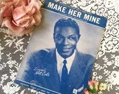 Vintage 1954 Make Her Mine Sheet Music Shades of Blues Nat King Cole Photo Cover Art 1950s Lyrics by Sammy Gallop Music by Chester Conn