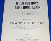 Vintage Antique 1918 When Our Boys Come Home Again Song World War I Rare Sheet Music WWI Military Historical Patriotic