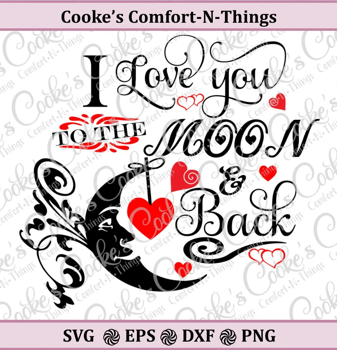 Download I love you to the moon and back SVG love SVG Cut file | Etsy