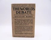 """First Edition 1917 Hardcover Book """"The World's Debate - A Historical Defense of the Allies"""" by William Barry"""