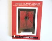 Vintage Chinese Country Antiques Vernacular Furniture and Accessories Hardcover book by Andrea & Lynde McCormick